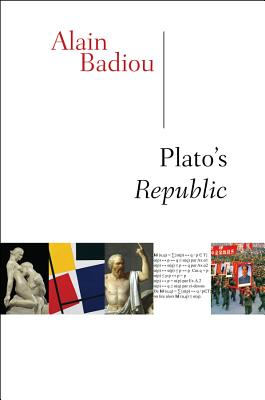 Plato, Our Comrade? Alain Badiou's Hyper-Translation of Plato's Republic
